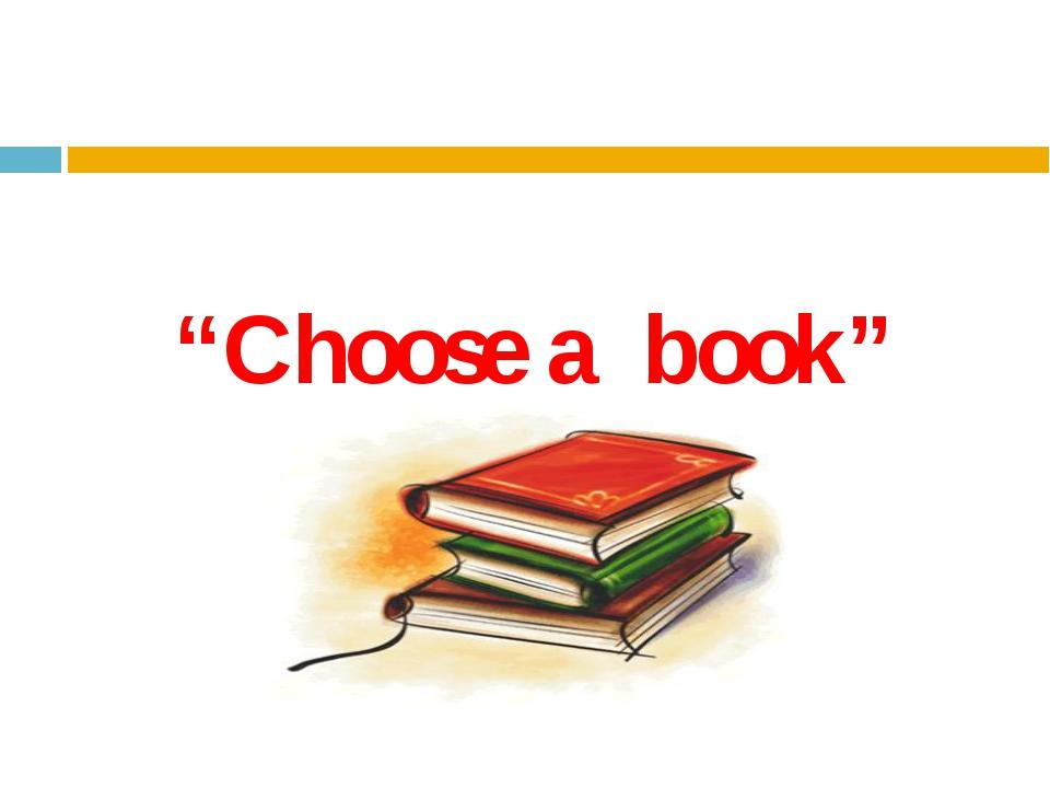 """""""Choose a book"""""""