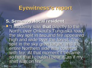 """Eyewitness's report S. Semenov, local resident """"I suddenly saw that directly"""
