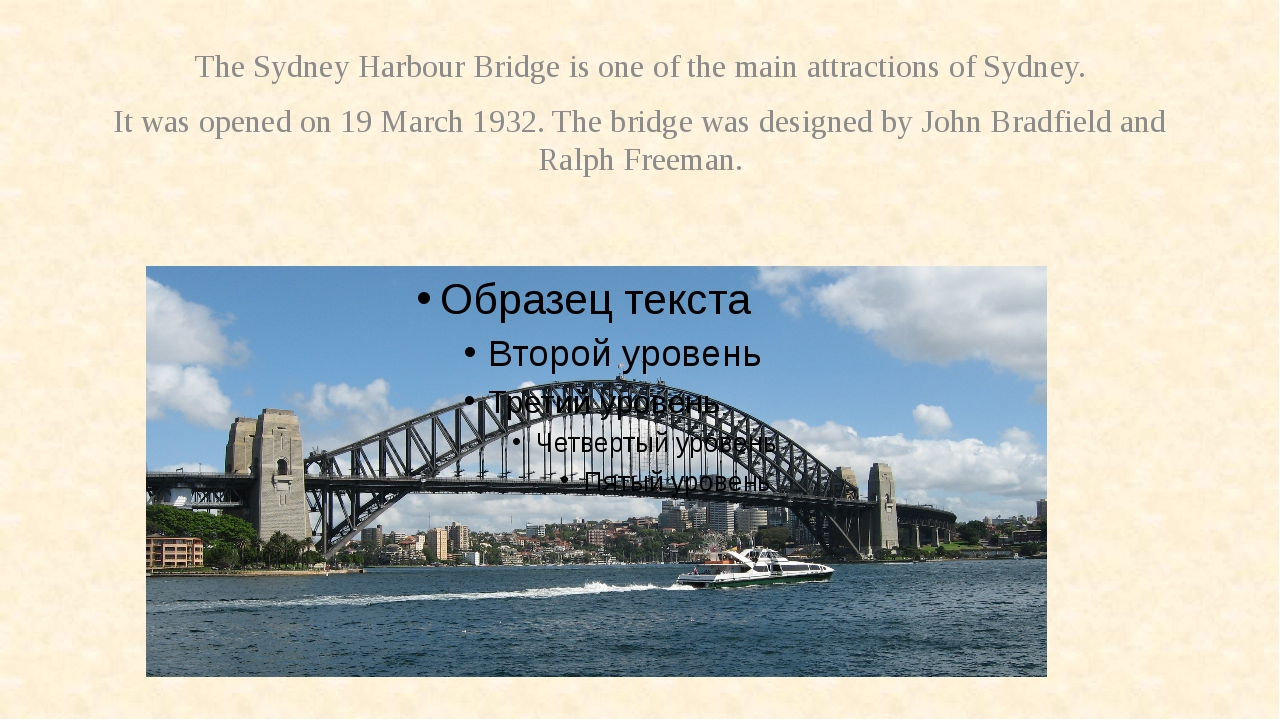TheSydney Harbour Bridge is one of the main attractions of Sydney. It was op...