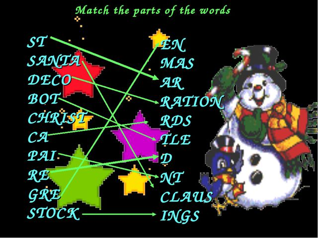 Match the parts of the words ST SANTA DECO BOT CHRIST CA PAI RE GRE STOCK EN...
