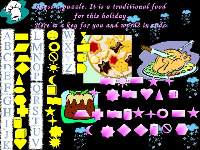 Guess a puzzle. It is a traditional food for this holiday. Here is a key for...