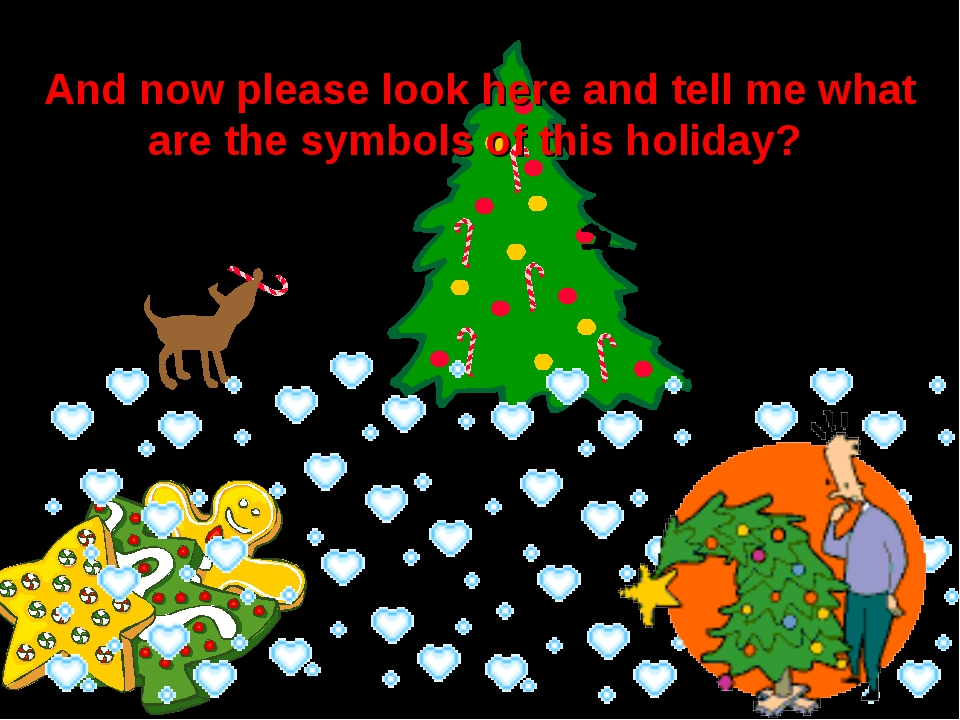 And now please look here and tell me what are the symbols of this holiday?