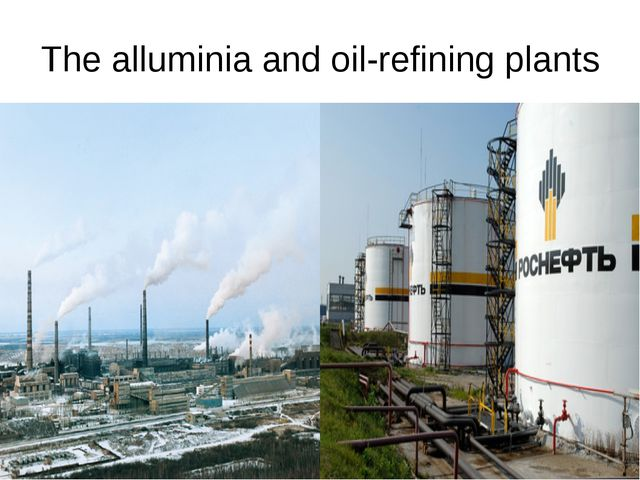 The alluminia and oil-refining plants