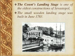 The Count's Landing Stage is one of the oldest constructions of Sevastopol. T