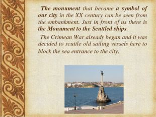 The monument that became a symbol of our city in the XX century can be seen