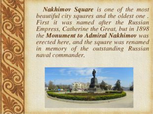 Nakhimov Square is one of the most beautiful city squares and the oldest one