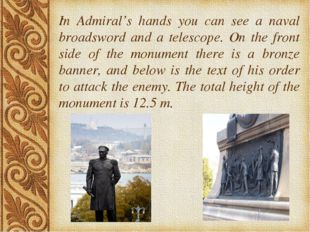 . In Admiral's hands you can see a naval broadsword and a telescope. On the f