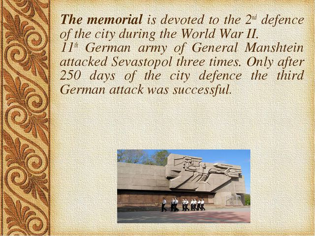 The memorial is devoted to the 2nd defence of the city during the World War I...