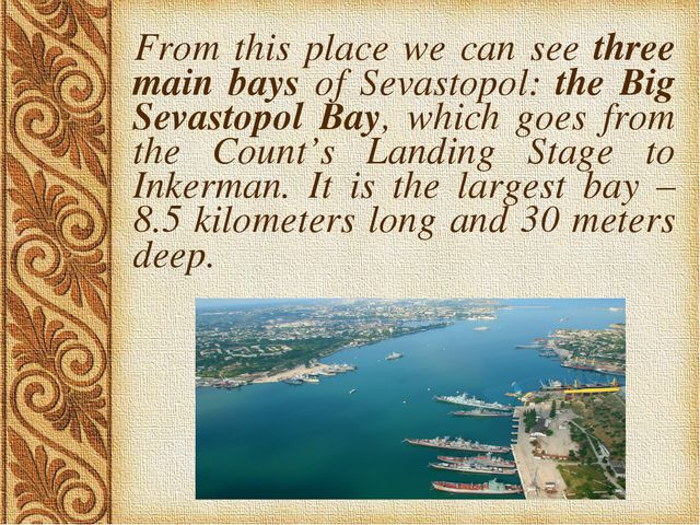 From this place we can see three main bays of Sevastopol: the Big Sevastopol...