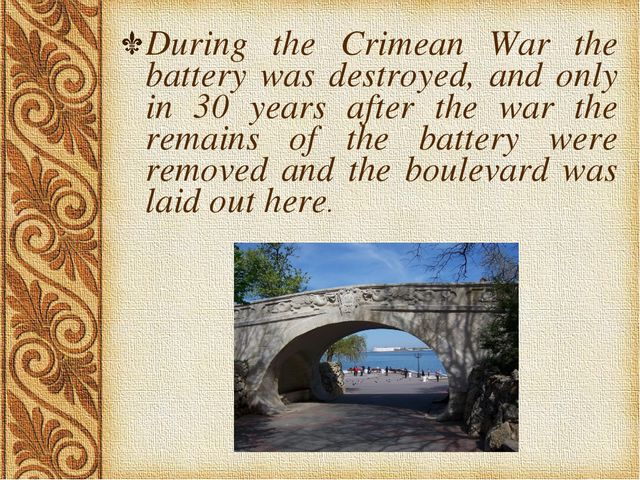 During the Crimean War the battery was destroyed, and only in 30 years after...