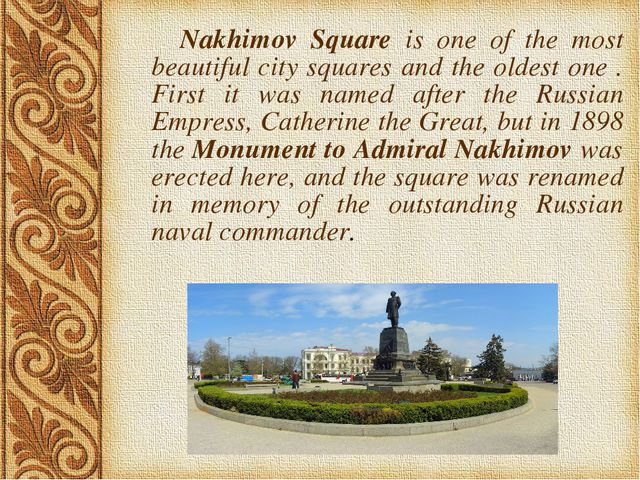 Nakhimov Square is one of the most beautiful city squares and the oldest one...