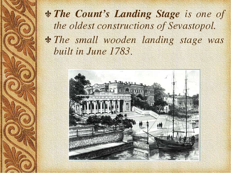 The Count's Landing Stage is one of the oldest constructions of Sevastopol. T...