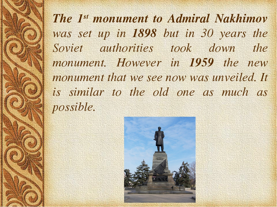 . The 1st monument to Admiral Nakhimov was set up in 1898 but in 30 years the...