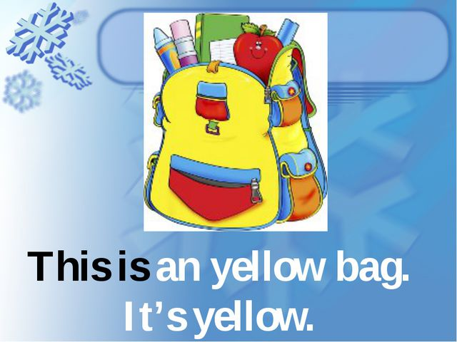 This is an yellow bag. It's yellow.