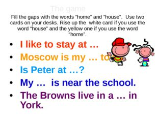 """Fill the gaps with the words """"home"""" and """"house"""". Use two cards on your desks."""