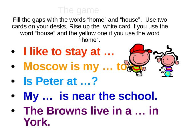 """Fill the gaps with the words """"home"""" and """"house"""". Use two cards on your desks...."""