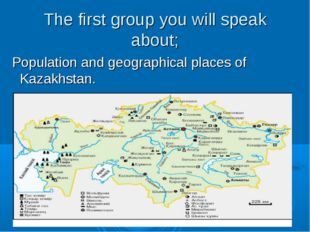 The first group you will speak about; Population and geographical places of K