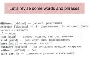 Let's revise some words and phrases