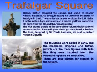 William Railton designed the column and statue to honour Admiral Nelson (1758