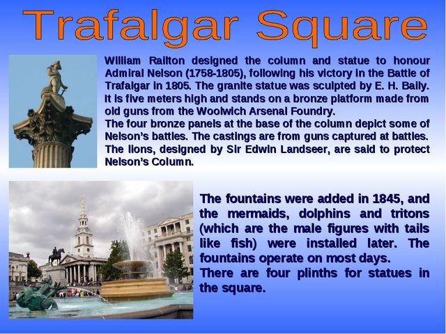 William Railton designed the column and statue to honour Admiral Nelson (1758...
