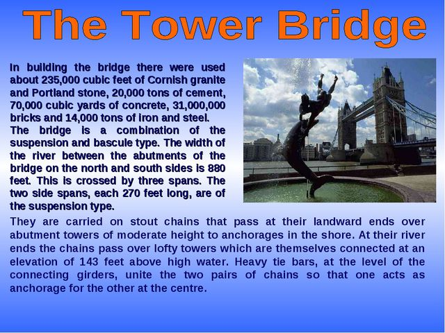 In building the bridge there were used about 235,000 cubic feet of Cornish gr...