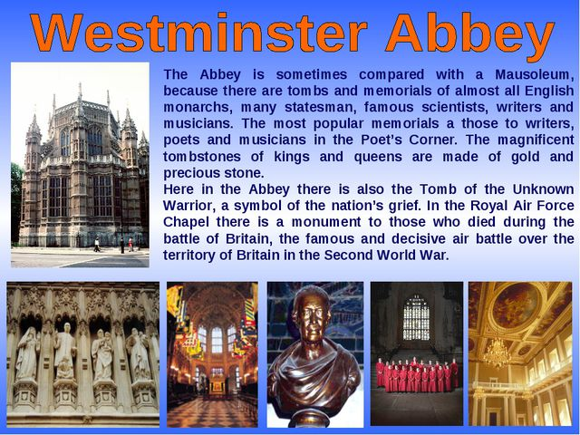 The Abbey is sometimes compared with a Mausoleum, because there are tombs and...