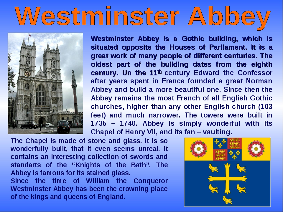 Westminster Abbey is a Gothic building, which is situated opposite the Houses...