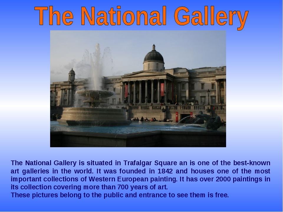 The National Gallery is situated in Trafalgar Square an is one of the best-kn...