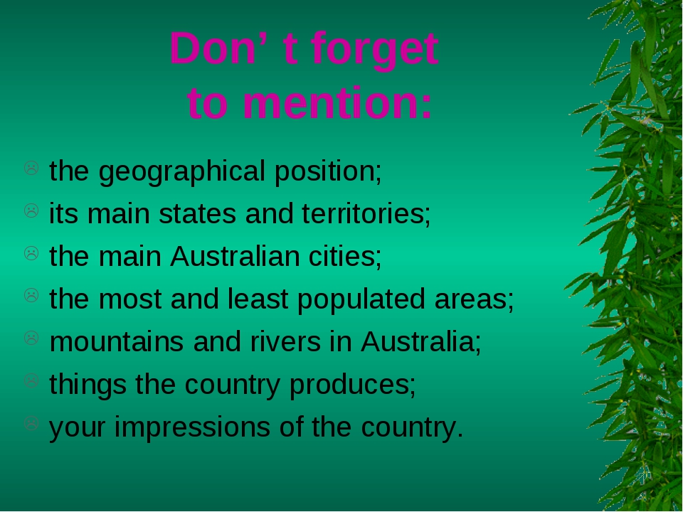 Don' t forget to mention: the geographical position; its main states and terr...