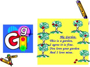 My Garden. This is a garden, I agree it is fine. You love your garden And I