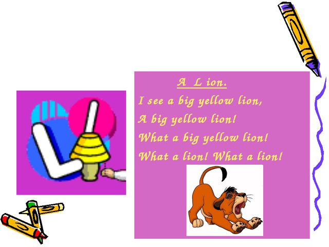 A L ion. I see a big yellow lion, A big yellow lion! What a big yellow lion!...