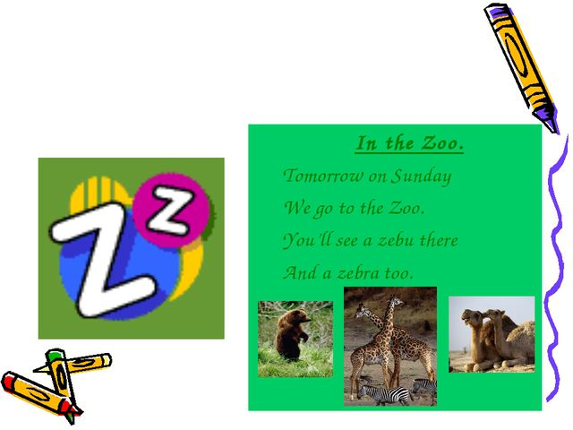 In the Zoo. Tomorrow on Sunday We go to the Zoo. You'll see a zebu there And...