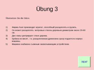 Übung 3 Übersetzen Sie die Sätze. Фирма Аuer производит агрегат, способный ра
