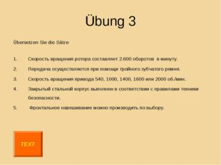 Übung 3 Übersetzen Sie die Sätze Скорость вращения ротора составляет 2.600 об