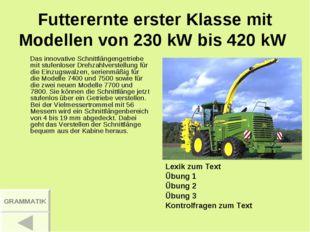 Futterernte erster Klasse mit Modellen von 230 kW bis 420 kW Das innovative S