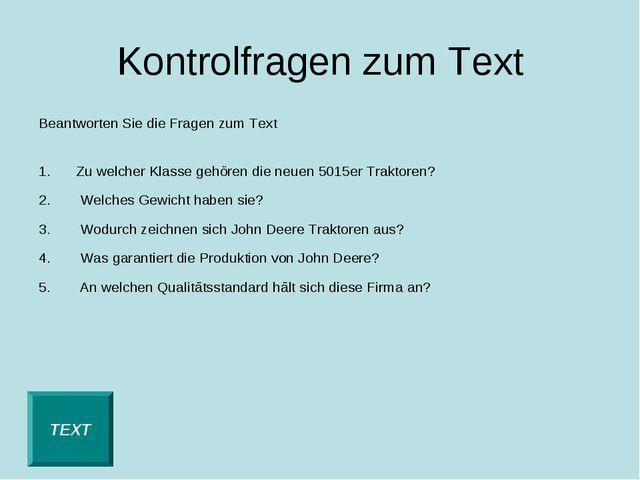 Kontrolfragen zum Text Beantworten Sie die Fragen zum Text Zu welcher Klasse...