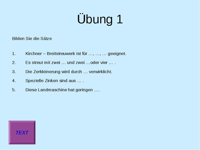 Übung 1 Bilden Sie die Sätze Kirchner – Breitstreuwerk ist für …, …, … geeign...