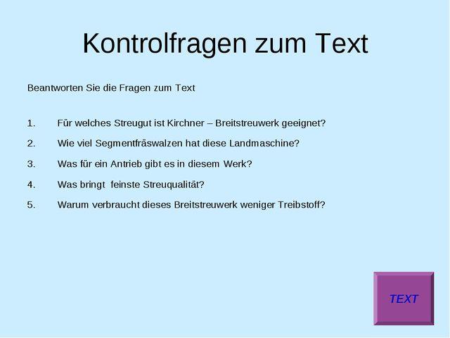 Kontrolfragen zum Text Beantworten Sie die Fragen zum Text Für welches Streug...
