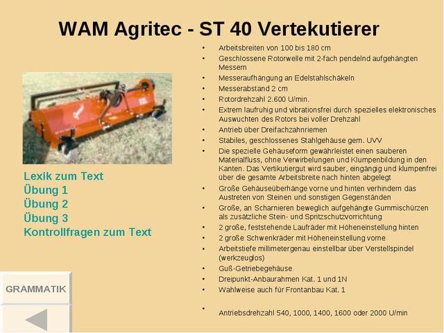 WAM Agritec - ST 40 Vertekutierer Arbeitsbreiten von 100 bis 180 cm Geschloss...