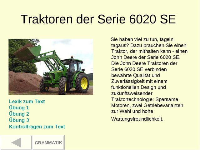 Traktoren der Serie 6020 SE Sie haben viel zu tun, tagein, tagaus? Dazu brauc...