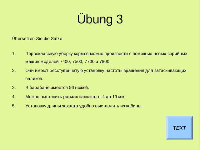 Übung 3 Übersetzen Sie die Sätze Первоклассную уборку кормов можно произвести...