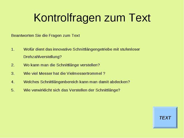 Kontrolfragen zum Text Beantworten Sie die Fragen zum Text Wofür dient das in...