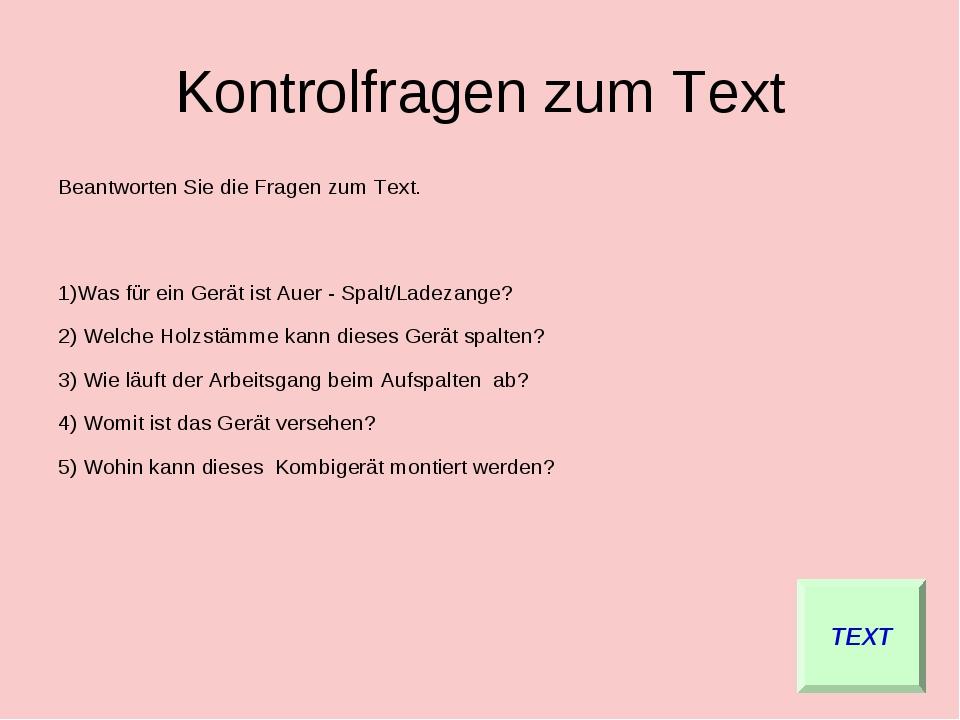 Kontrolfragen zum Text Beantworten Sie die Fragen zum Text. 1)Was für ein Ger...