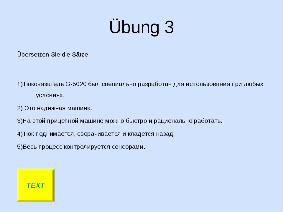 Übung 3 Übersetzen Sie die Sätze. 1)Тюковязатель G-5020 был специально разраб...