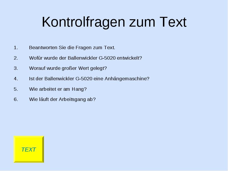 Kontrolfragen zum Text Beantworten Sie die Fragen zum Text. Wofür wurde der B...