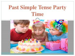Past Simple Tense Party Time