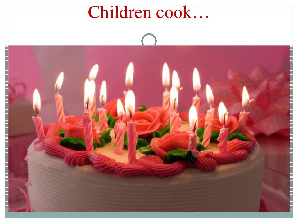 Children cook…