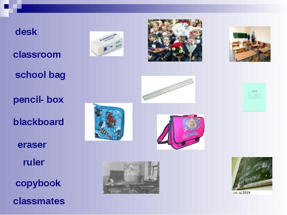 desk classroom pencil- box blackboard classmates copybook eraser school bag...