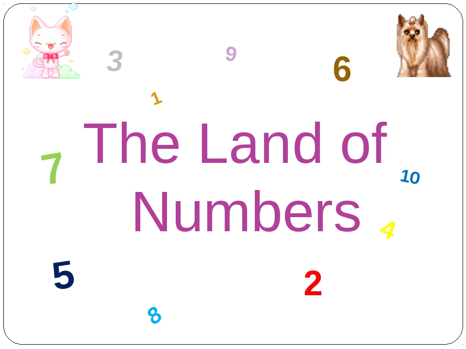 The Land of Numbers 1 9 8 4 5 6 2 3 7 10
