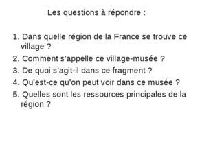 Les questions à répondre : 1. Dans quelle région de la France se trouve ce v